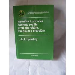 Metodická příručka ochrany rostlin proti chorobám,škůdcům a plevelům,I polní plodiny
