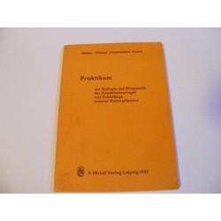 Praktikum zur Biologie und Diagnostik der Krankheitserreger und Schädliche unserer Kulturpflanzen