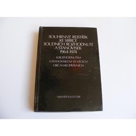 Souhrnný rejstřík ke sbírce soudních rozhodnutí a stanovisek 1964-1974