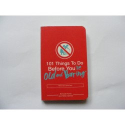 101 Things to do before you are old and boring