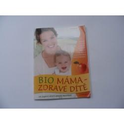 Bio máma - zdravé dítě