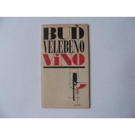 Buď velebeno víno
