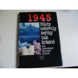 1945 Nikdy nekvetly šeříky tak krásně
