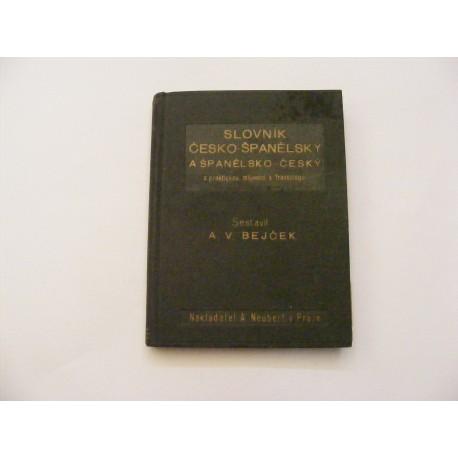 Slovník česko - španělský a španělsko - český s praktickou mluvnicí a fraseologií