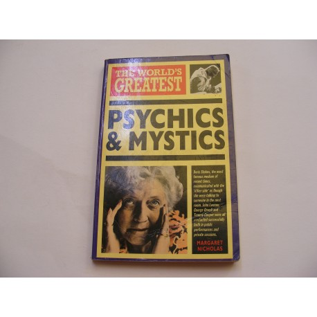 The worlds greatest psychics a mystics