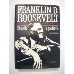 Franklin D. Roosevelt, člověk a politik